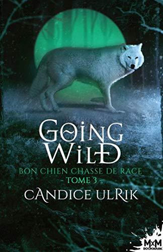 Couverture Going Wild, tome 3 : Bon chien chasse de race