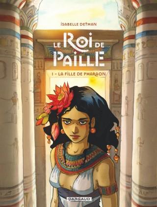 Couverture Le Roi de Paille, tome 1 : La fille de Pharaon
