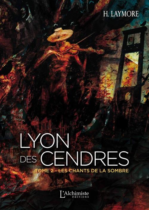 Couverture Lyon des cendres, tome 2 : Les chants de la sombre