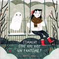 Couverture Comment être ami avec un fantôme ? Editions Gallimard  (Jeunesse) 2019