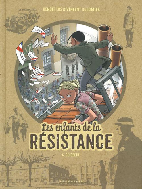Couverture Les enfants de la résistance, tome 6 : Désobéir !