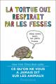Couverture La tortue qui respirait par les fesses Editions Flammarion 2017
