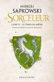 Couverture Sorceleur, tome 4 : Le temps du mépris Editions Bragelonne (Fantasy) 2019