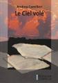 Couverture Le ciel volé Editions Corps 16 2011
