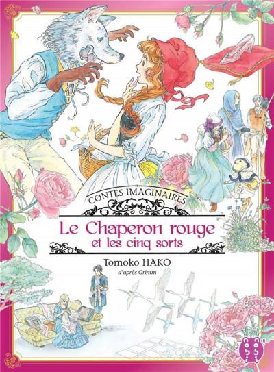 Couverture Contes imaginaires, tome 3 : Le Chaperon Rouge et les cinq sorts