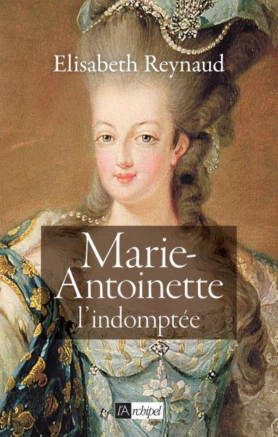 Couverture Marie-Antoinette l'indomptée