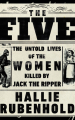 Couverture The Five: The Untold Lives of the Women Killed by Jack the Ripper Editions Doubleday 2019