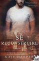 Couverture Se reconstruire, tome 2 : Une vie à construire Editions MxM Bookmark (Romance) 2019