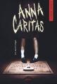 Couverture Anna Caritas, tome 1 : Le sacrilège Editions Les Malins 2018