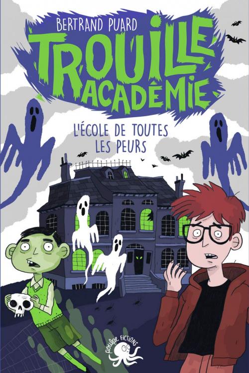 Couverture Trouille académie, tome 1 : L'école de toutes les peurs
