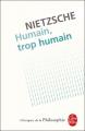 Couverture Humain, trop humain Editions Le Livre de Poche (Les Classiques de la Philosophie) 1995