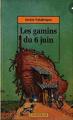 Couverture Les gamins du 6 juin Editions Milan (Zanzibar) 1994