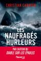 Couverture Les naufragés hurleurs Editions Fleuve (Noir) 2020