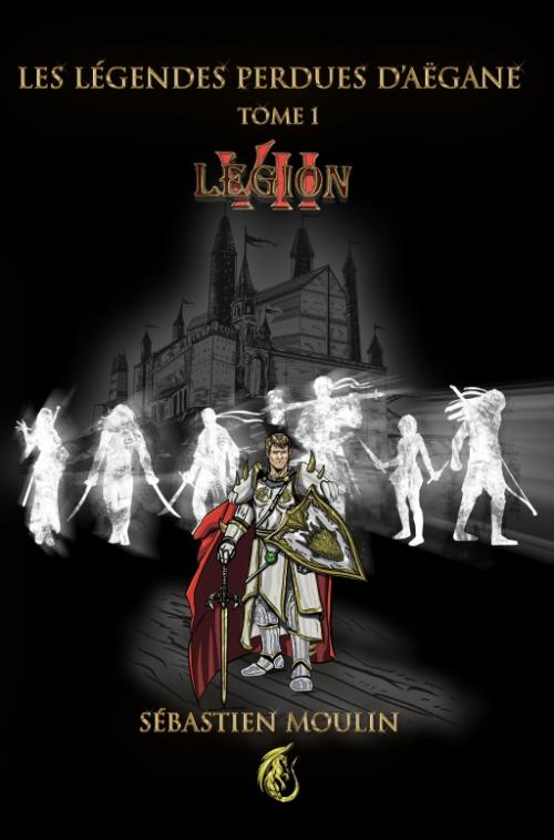 Couverture Les légendes perdues d'Aëgane, tome 1 : Légion VII