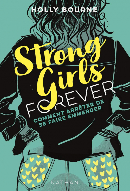 Couverture Strong Girls Forever, tome 3 : Comment arrêter de se faire emmerder