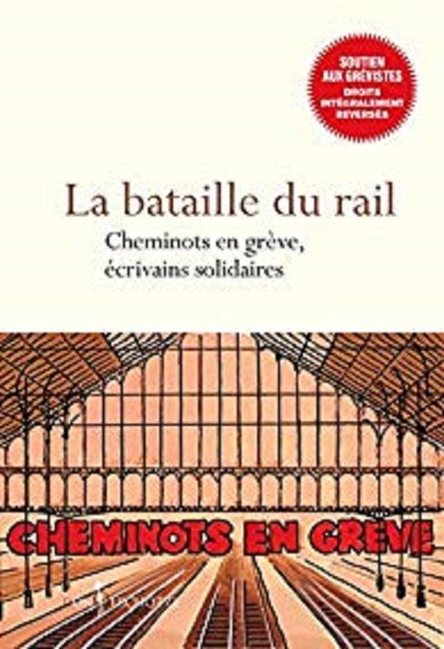 Couverture La bataille du rail : cheminots en grève, écrivains solidaires