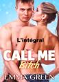 Couverture Call me Bitch, intégrale Editions Addictives (Adult romance - Comédie) 2016