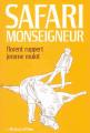 Couverture Safari Monseigneur Editions L'Association (Ciboulette) 2005