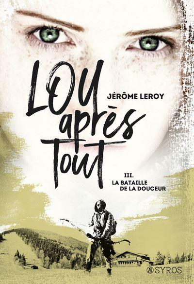 Couverture Lou après tout, tome 3 : La bataille de la Douceur