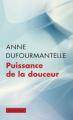 Couverture Puissance de la douceur Editions Payot 2013