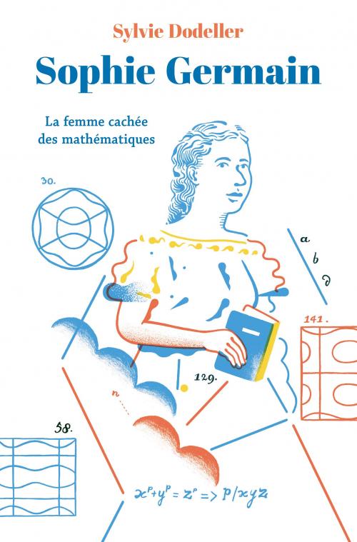 Couverture Sophie Germain : La femme cachée des mathématiques
