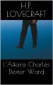 Couverture L'affaire Charles Dexter Ward Editions CreateSpace 2002