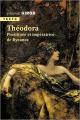 Couverture Théodora : Prostituée et impératrice de Byzance Editions Tallandier (Texto) 2020
