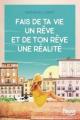 Couverture Fais de ta vie un rêve, et de ton rêve une réalité  Editions Fleuve 2020