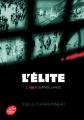 Couverture L'élite, tome 2 : Sous surveillance Editions Le Livre de Poche (Jeunesse) 2019