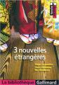 Couverture 3 nouvelles étrangères Editions Gallimard  (La bibliothèque) 2007