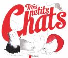Couverture Trois petits chats Editions Flammarion 2019