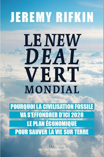 Couverture Le new deal vert mondial Pourquoi la civilisation fossile va s'effondrer d'ici 2028 - le plan économique pour sauver la vie sur terre