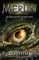 Couverture Merlin, cycle 2, tome 1 : Le Dragon d'Avalon Editions AdA 2015