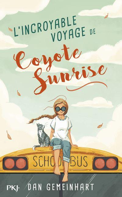 Couverture L'incroyable voyage de Coyote Sunrise