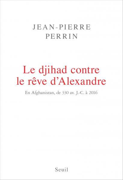 Couverture La djihad contre le rêve d'Alexandre