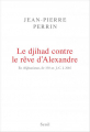 Couverture La djihad contre le rêve d'Alexandre Editions Seuil (Documents) 2017