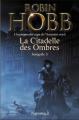 Couverture La Citadelle des ombres, tome 3 / L'Assassin Royal, intégrale, deuxième époque, tome 1 Editions Pygmalion 2013