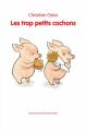 Couverture Les trop petits cochons Editions L'École des loisirs (Mouche) 2016