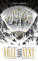 Couverture La Ville sans Vent, tome 1 Editions Hachette (Jeunesse) 2020