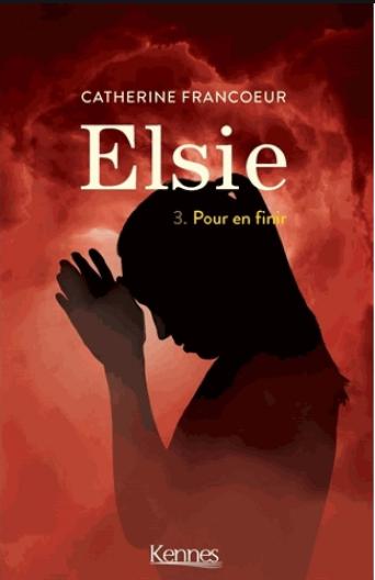 Couverture Elsie, tome 3 : Pour en finir