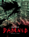 Couverture Batman : Damned  Editions Urban Comics (DC Black Label) 2019