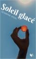 Couverture Soleil glacé Editions Robert Laffont (R) 2020