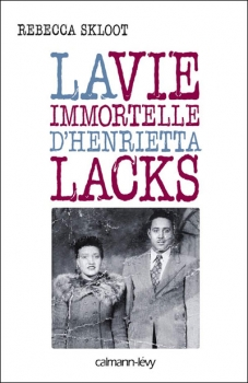 Couverture La Vie immortelle d'Henrietta Lacks