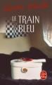 Couverture Le train bleu Editions Le Livre de Poche 1991