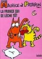 Couverture Maurice et Patapon, tome 3 : La France qui se lèche tôt Editions Hoëbeke (BD/Humour) 2007