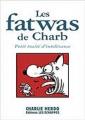 Couverture Les fatwas de Charb, petit traité d'intolérance , tome 1 Editions Les Échappés (Actualités) 2009