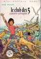 Couverture Le Club des Cinq contre-attaque Editions Hachette (Bibliothèque Rose) 1976