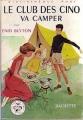 Couverture Le club des cinq va camper Editions Hachette (Bibliothèque rose) 1975