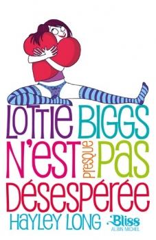 Couverture Lottie Biggs, tome 2 : Lottie Biggs n'est presque pas désespérée