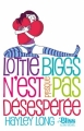 Couverture Lottie Biggs, tome 2 : Lottie Biggs n'est presque pas désespérée Editions Albin Michel (Bliss) 2010